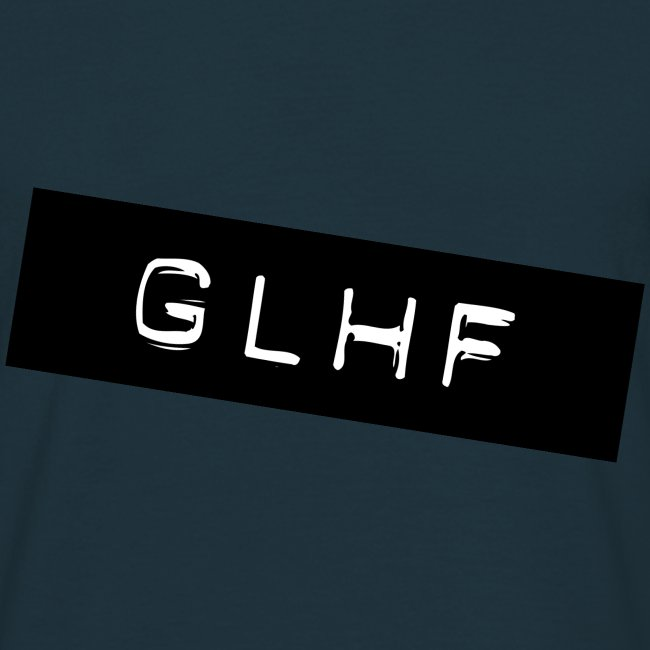 GLHF - Good Luck Have Fun