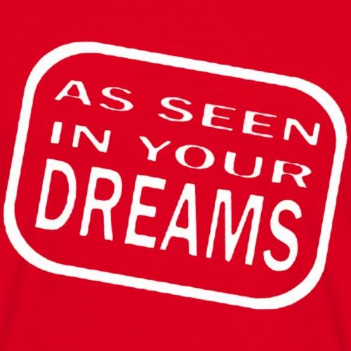 as seen in your dreams - T-skjorte for menn