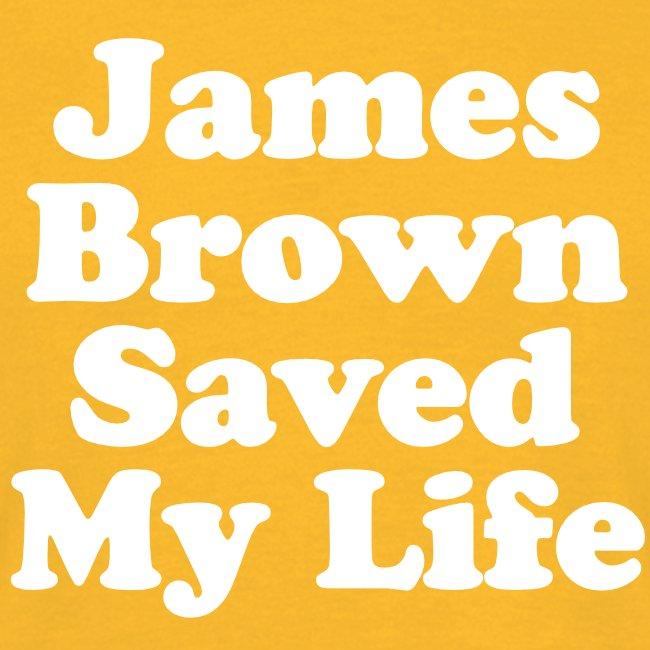 James Brown Saved My Live (White)