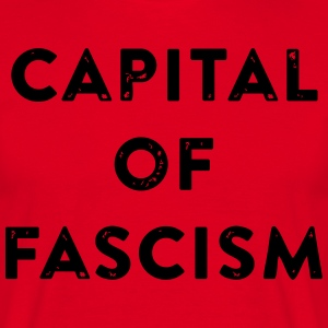 capital of fascism - Men's T-Shirt