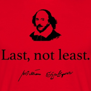 Shakespeare: Last, not least.... - Männer T-Shirt