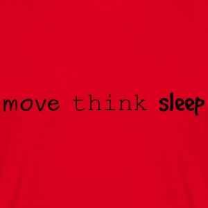 Move think sleep - Men's T-Shirt