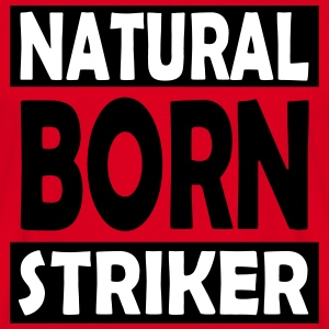 Natural Born Striker - T-skjorte for menn