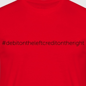 Debit on the Left, Credit on the Right - Men's T-Shirt