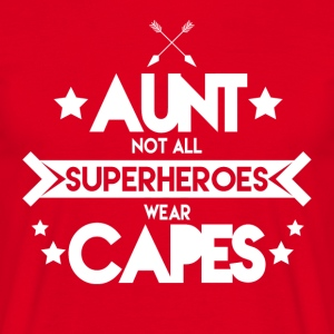 Aunt - Not all superheroes wear capes - Männer T-Shirt
