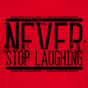 Never Stop Laughing Old 001 round ontwerpen - Mannen T-shirt