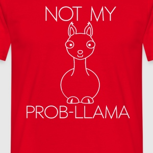 notmyprob - Men's T-Shirt