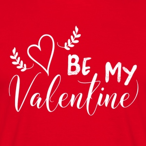 Be My Valentine - T-skjorte for menn