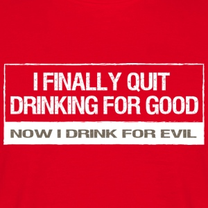 Quit drinking - Men's T-Shirt