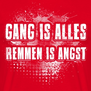 Gang is alles - Mannen T-shirt