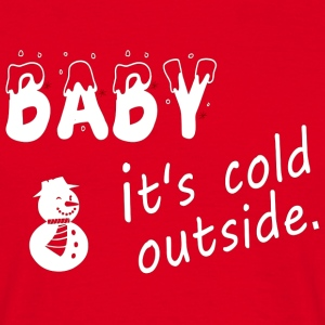 baby it's cold - Men's T-Shirt