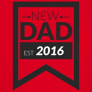 NEW DAD SINCE 2016 - Men's T-Shirt