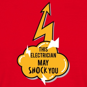 Electrician: This Electrician May Shock You - Men's T-Shirt