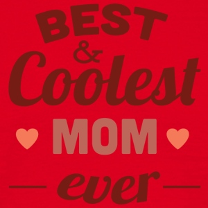 best and coolest mom ever - Men's T-Shirt