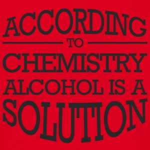 Chemiker / Chemie: According to Chemistry, Alcohol - Männer T-Shirt