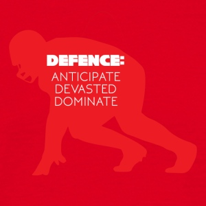 Football: Defense - Anticipate, devasted, Dominate - Men's T-Shirt