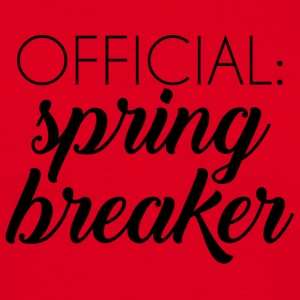 Spring Break / Spring Break: vacances de printemps officiel - T-shirt Homme