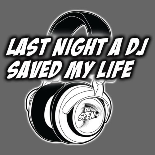 DJ Spen Last Night a DJ Saved My Life
