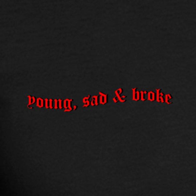 Young, Sad & Broke