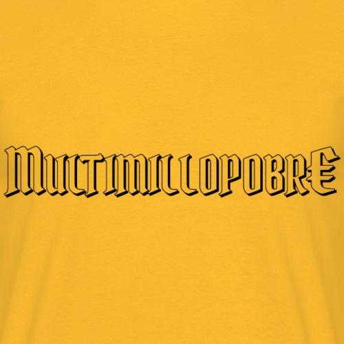 Multimillopobre - Camiseta hombre