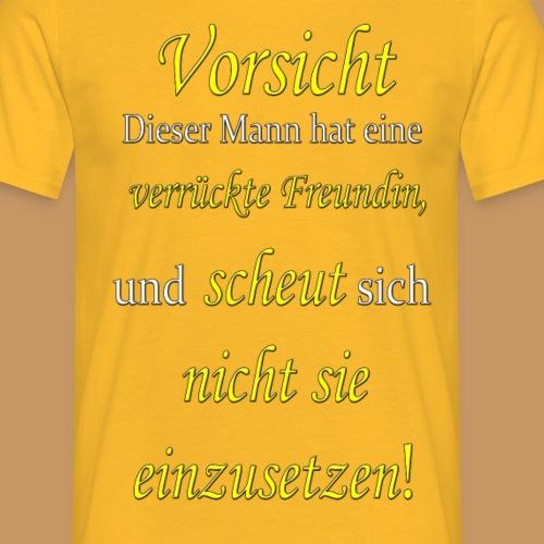 verrückte Freundin Mann - Männer T-Shirt