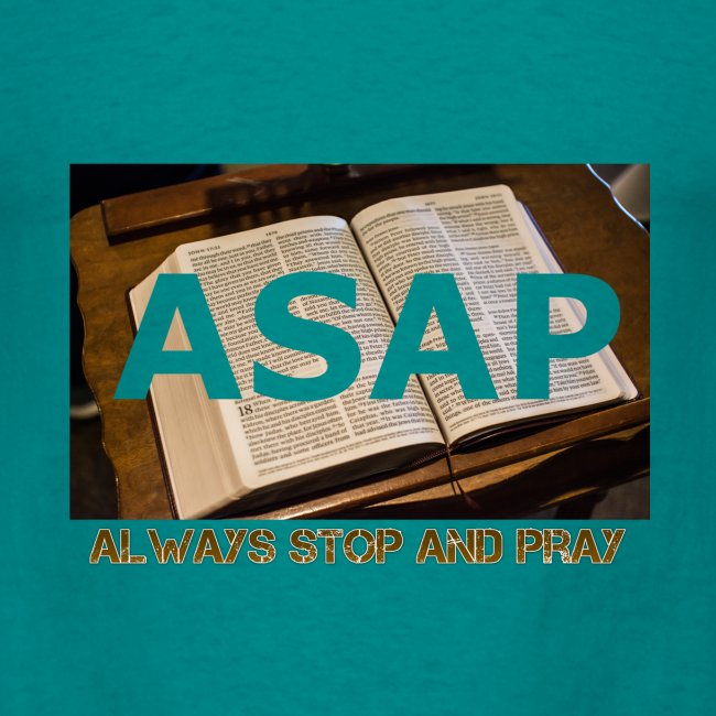 ASAP Always stop and pray auf einer Bibel