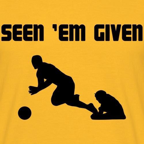 Seen 'Em Given - Men's T-Shirt