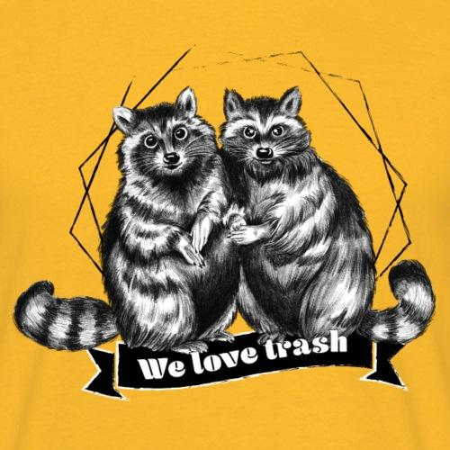 Raccoon – We love trash - Männer T-Shirt