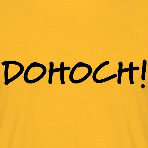 Dohoch - Männer T-Shirt