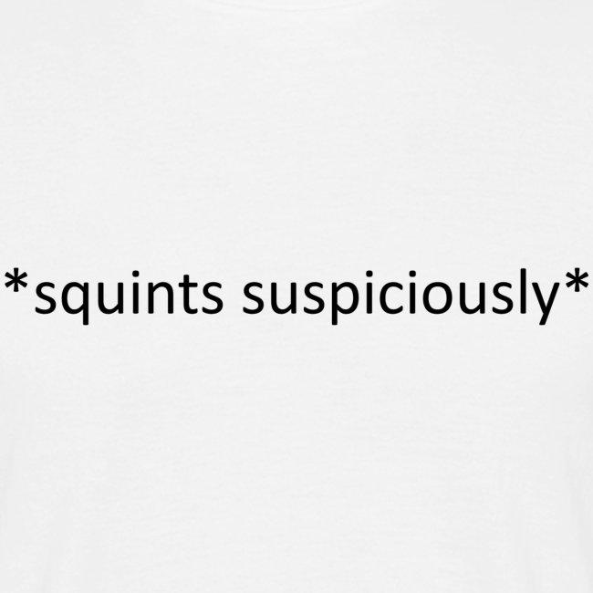 Squints Suspiciously Black