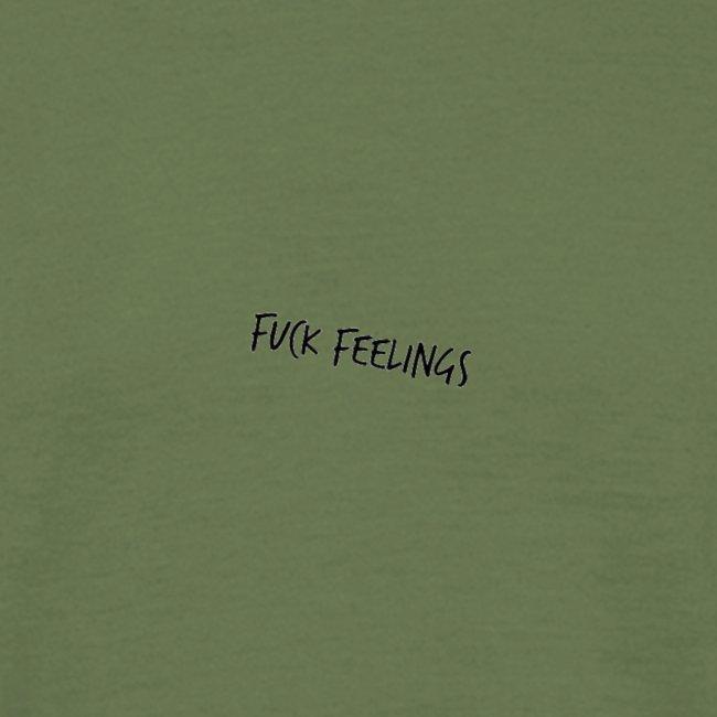 Fuck feelings