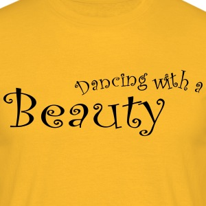 Dancing With a Beauty - Mannen T-shirt