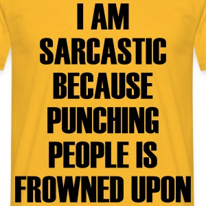 I am sarcastic because ... - Men's T-Shirt