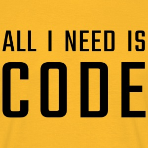 All I need is CODE - Men's T-Shirt