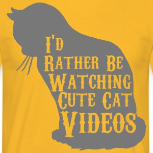 I would look rather sweet cat videos - Men's T-Shirt