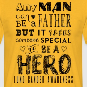 Lung Cancer Awareness! Father is a Hero! - Men's T-Shirt