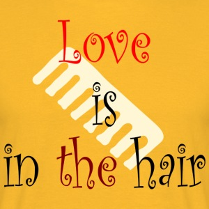 Love is in the Hair - Männer T-Shirt
