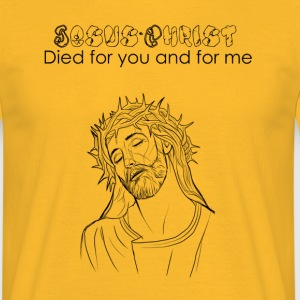 Jesus- Christ died for you and for me - Men's T-Shirt
