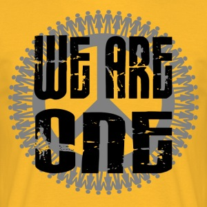 ++WE ARE ONE++ (WIR SIND EINS) - Männer T-Shirt