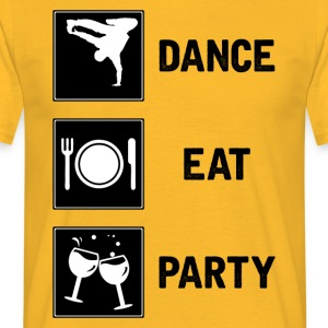 Dance, EAT, PARTY - Men's T-Shirt