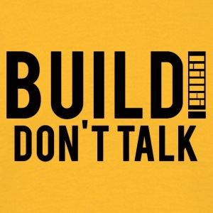 Architect / Architectuur: Bouw! Do not Talk. - Mannen T-shirt