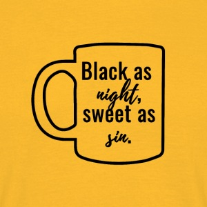 Kaffee: Black as night, sweet as sin. - Männer T-Shirt