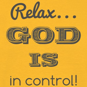 Relax God is in control - Männer T-Shirt