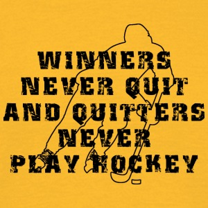 Hockey Winners Never Quit Quitters NEVER Play - Men's T-Shirt