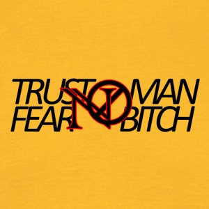 Trust No Man, Fear No Chienne - T-shirt Homme