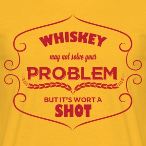 Whiskey - Whiskey may not solve your problem ... - Men's T-Shirt