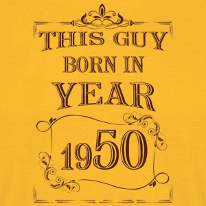 this guy born in year 1950 - Men's T-Shirt