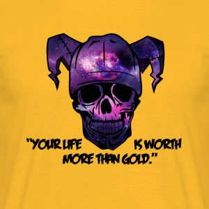 Skull - Your life is worth more than gold! - Men's T-Shirt
