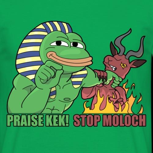 PRAISE KEK STOP MOLOCH - Männer T-Shirt