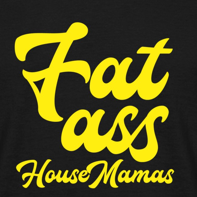 Fat ass House Mamas